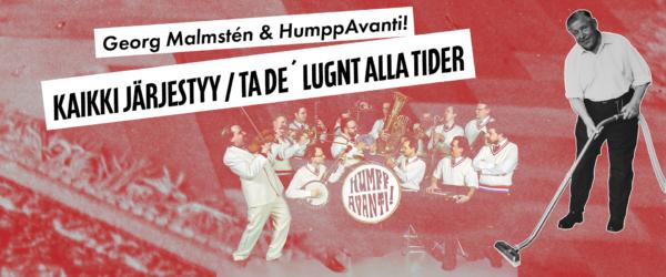 Georg Malmstén & HumppAvanti! – KAIKKI JÄRJESTYY / TA DE´ LUGNT ALLA TIDER